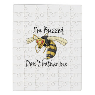 I'm buzzed don't bother me jigsaw puzzle