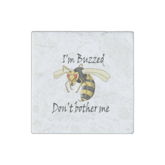 I'm buzzed don't bother me stone magnet