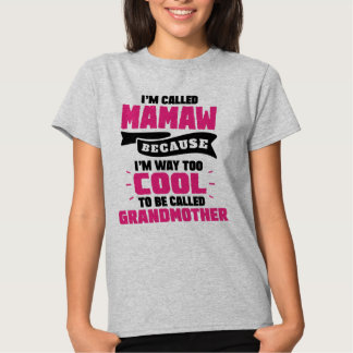 Cool mamaw t shirts shirt designs zazzle for Too cool t shirts