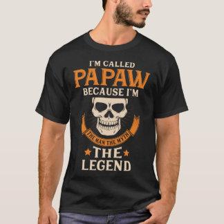 I'M CALLED PAPAW I'M THE MAN THE MYTH THE LEGEND T-Shirt
