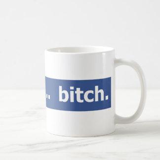 I'm CEO... bitch Coffee Mug