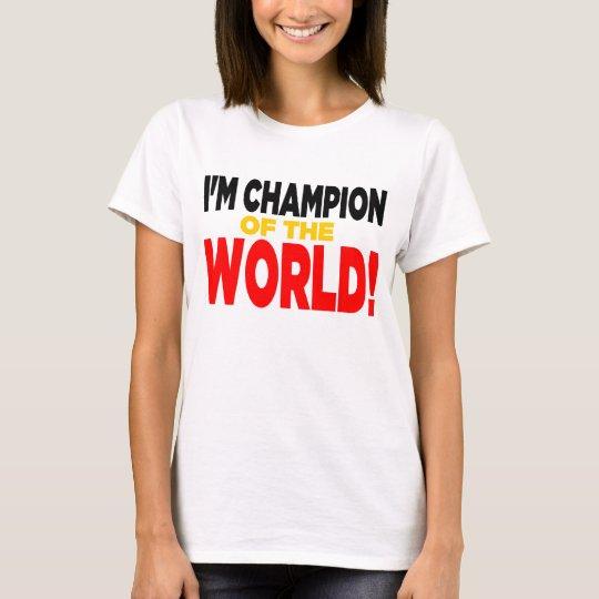 """I'm Champion of the World!"" Shirt - Light"