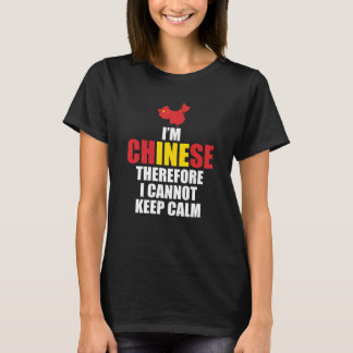 I'm Chinese Therefore I Cannot Keep Calm Funny T-Shirt