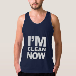 I'm clean now Funny Tank Top
