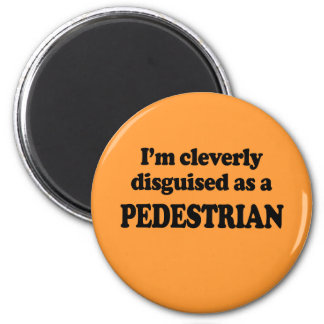 I'm cleverly disguised as a pedestrian 2 inch round magnet