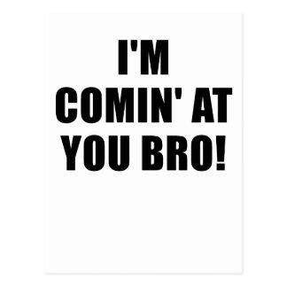 Im Comin at You Bro Postcard