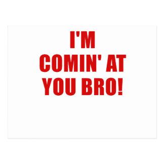 Im Comin en usted Bro Tarjetas Postales
