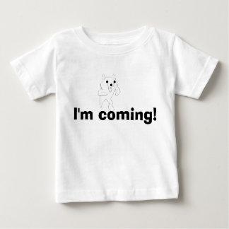 I'm coming! baby T-Shirt