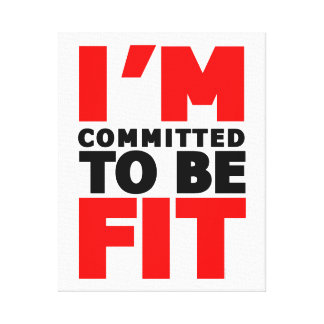 I'm committed to be Fit Canvas Print
