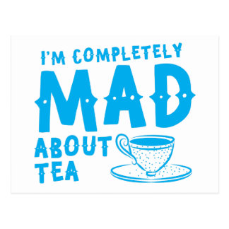 I'm completely MAD about tea Postcard