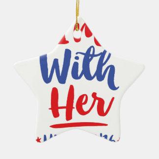 Im con ella - Hillary 2016 Adorno Navideño De Cerámica En Forma De Estrella