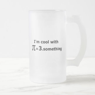 I'm Cool With Pi Is 3 Point Something Frosted Glass Beer Mug