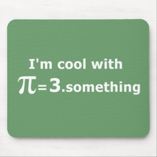 I'm Cool With Pi Is 3 Point Something Mouse Pad