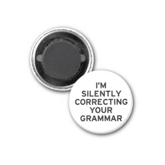 I'm Correcting Grammar 1 Inch Round Magnet