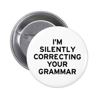 I'm Correcting Grammar Pinback Button