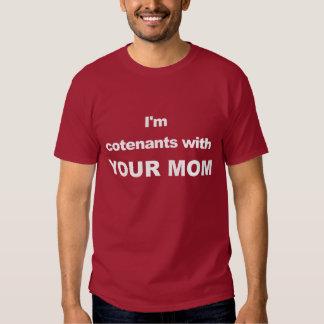 I'm Cotenants With Your Mom Tee Shirt