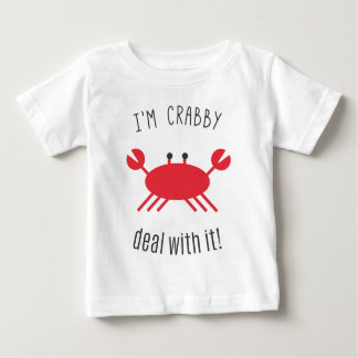I'm Crabby, Deal With It! T-shirts