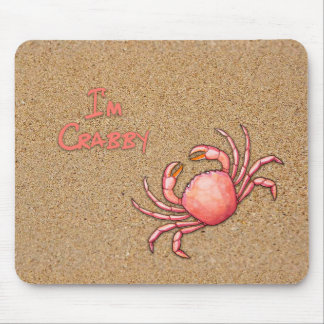 I'm Crabby in the Sand Mouse Pad