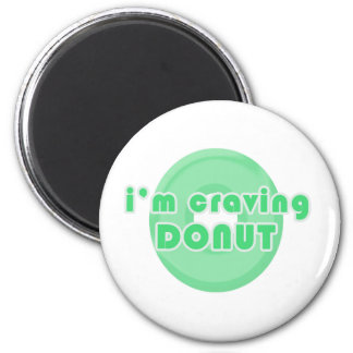 I'm craving donut (green) 2 inch round magnet