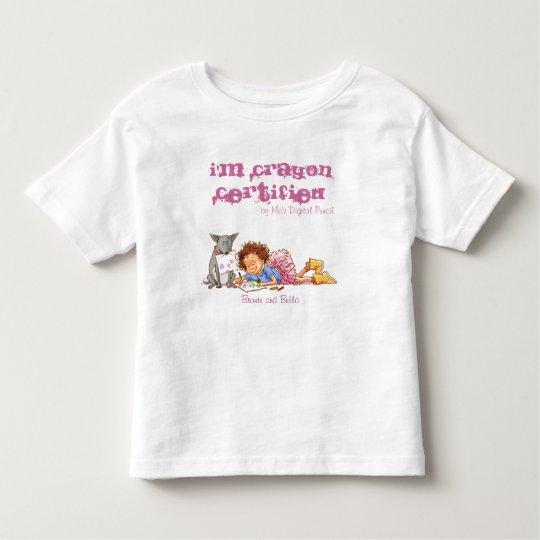 I'm Crayon Certified Toddler T-shirt