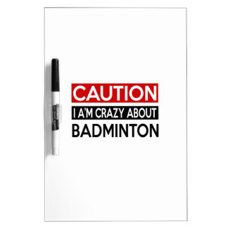 I'M CRAZY ABOUT BADMINTON Dry-Erase WHITEBOARD