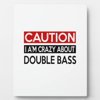 I'M CRAZY ABOUT DOUBLE BASS PHOTO PLAQUES
