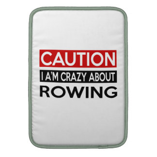 I'M CRAZY ABOUT ROWING MacBook SLEEVES