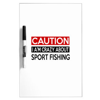 I'M CRAZY ABOUT SPORT FISHING Dry-Erase WHITEBOARDS