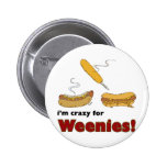 I'm Crazy For Weenies! Corn Chili Hot Dog 2 Inch Round Button