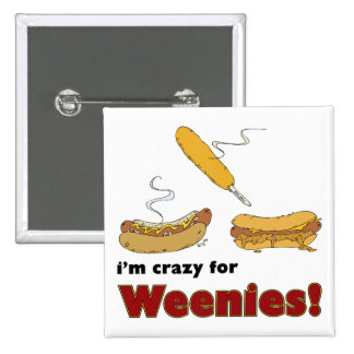 I'm Crazy For Weenies! Corn Chili Hot Dog 2 Inch Square Button