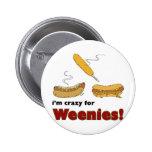 I'm Crazy For Weenies! Corn Chili Hot Dog Pin