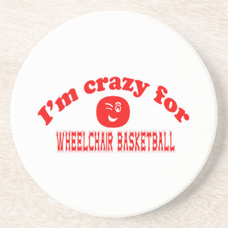 I'm crazy for Wheelchair basketball. Beverage Coaster
