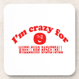 I'm crazy for Wheelchair basketball. Drink Coasters