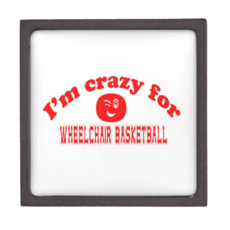 I'm crazy for Wheelchair basketball. Premium Gift Boxes
