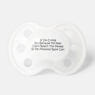 Im Crying Because My Feet Mommy Pacifier
