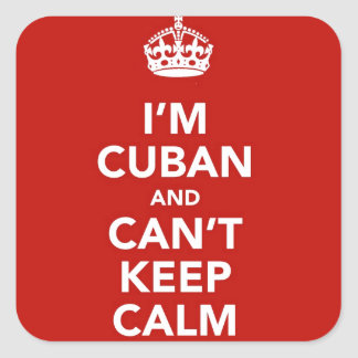 I'm Cuban and I can't Keep Calm Square Sticker