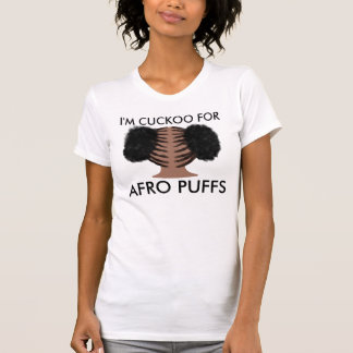 I'M CUCKOO FOR AFRO PUFFS T SHIRT