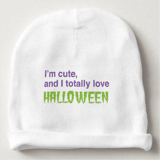 I'm cute and I totally love halloween Baby Beanie