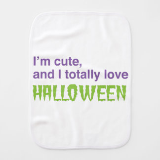 I'm cute and I totally love halloween Baby Burp Cloth