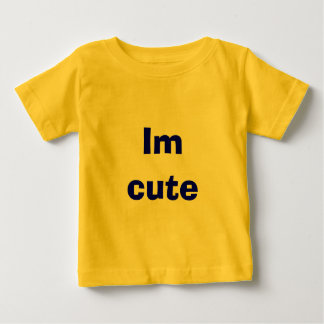 Im cute baby T-Shirt