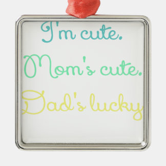 IM CUTE MOMS CUTE DADS LUCKY BLUE.png Metal Ornament