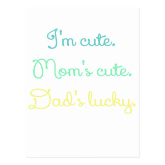 IM CUTE MOMS CUTE DADS LUCKY BLUE.png Postcard