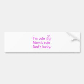 Im-cute-moms-cute-dads-lucky-fut-pink.png Bumper Sticker