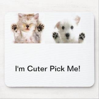 I'm Cuter Pick Me Mousepad