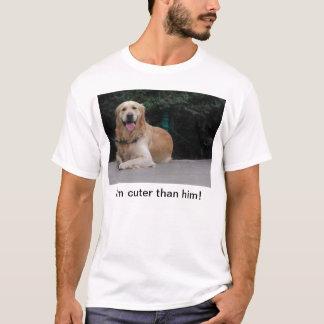 I'm cuter than him! - Golden Retriever Apparel T-Shirt