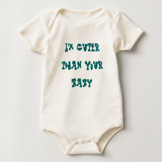 I'm Cuter than Your Baby Baby Bodysuits