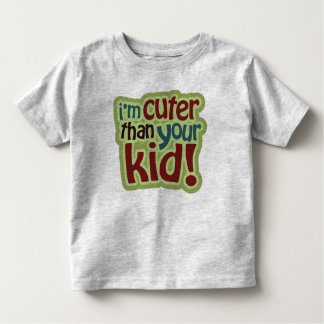 I'm Cuter Than Your Kid! Tee Shirt