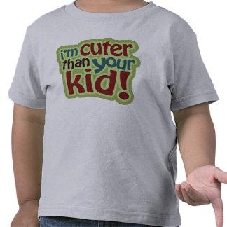 I'm Cuter Than Your Kid! Tshirts