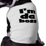I'm Da Boss Dog Tshirts Dog Tee Shirt