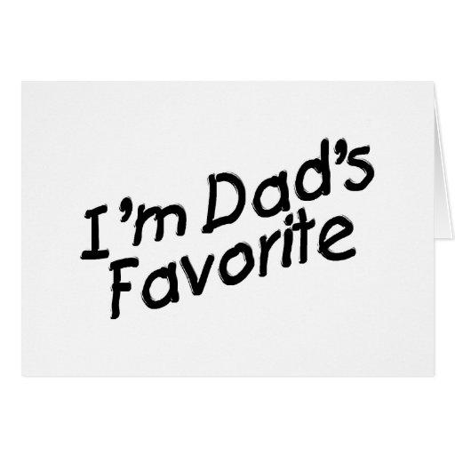 I'm Dad's Favorite Greeting Card